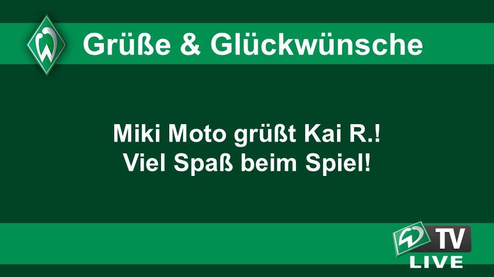 Miki Moto grüßt Kai R.! Viel Spaß beim Spiel! Grüße & Glückwünsche