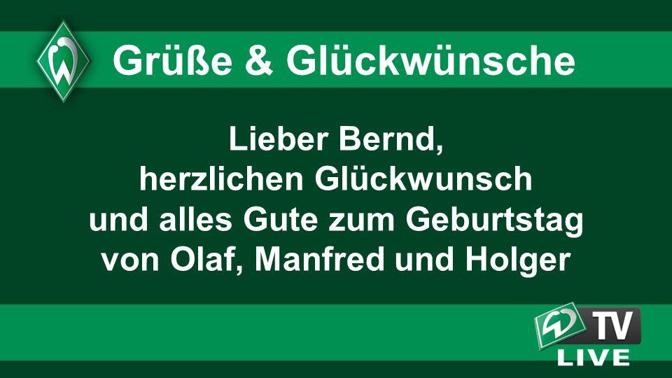 Lieber Bernd, herzlichen Glückwunsch und alles Gute zum Geburtstag von Olaf, Manfred und Holger Grüße & Glückwünsche