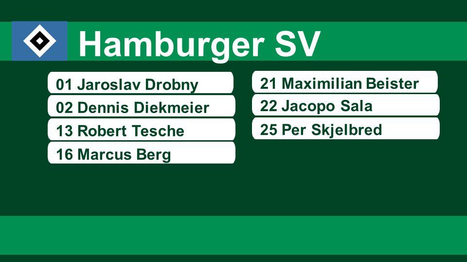 01 Jaroslav Drobny 02 Dennis Diekmeier 13 Robert Tesche 21 Maximilian Beister 22 Jacopo Sala 16 Marcus Berg 25 Per Skjelbred Hamburger SV