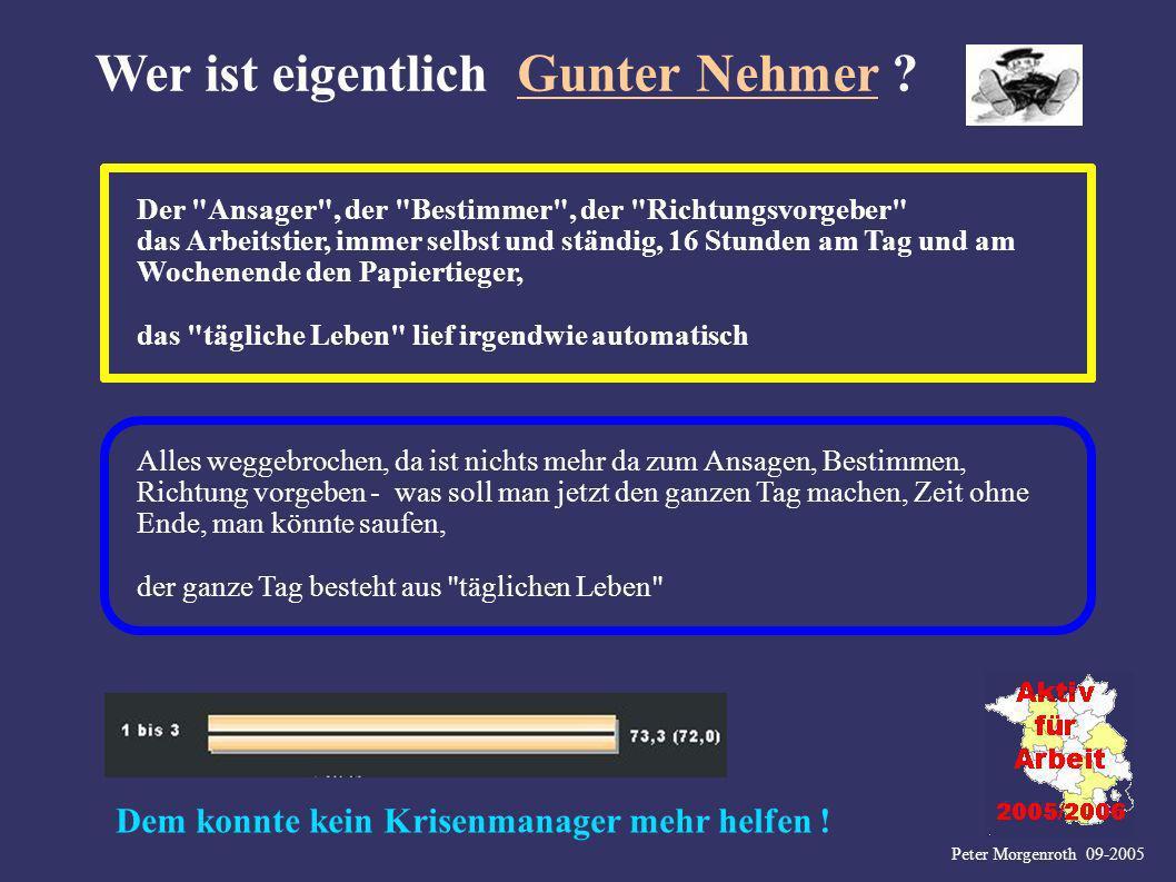 Peter Morgenroth 09-2005 Wer ist eigentlich Gunter Nehmer ? Der