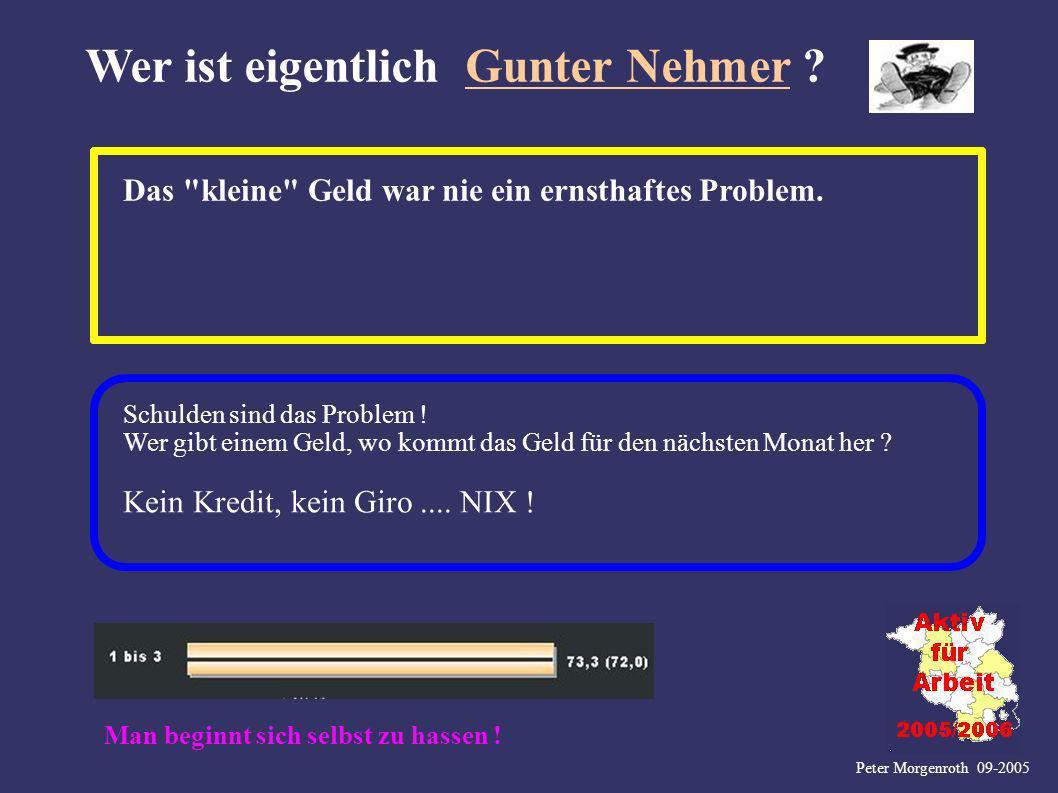 Peter Morgenroth 09-2005 Wer ist eigentlich Gunter Nehmer ? Das