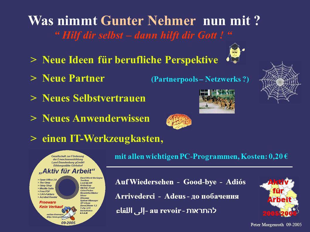 > Neue Ideen für berufliche Perspektive > Neue Partner (Partnerpools – Netzwerks ?) > Neues Selbstvertrauen > Neues Anwenderwissen > einen IT-Werkzeug