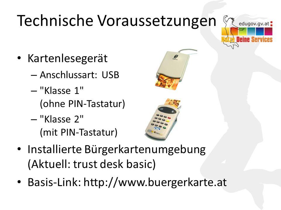 10 Technische Voraussetzungen Kartenlesegerät – Anschlussart: USB – Klasse 1 (ohne PIN-Tastatur) – Klasse 2 (mit PIN-Tastatur) Installierte Bürgerkartenumgebung (Aktuell: trust desk basic) Basis-Link: http://www.buergerkarte.at