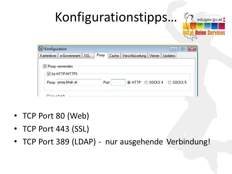 11 Konfigurationstipps… TCP Port 80 (Web) TCP Port 443 (SSL) TCP Port 389 (LDAP) - nur ausgehende Verbindung!