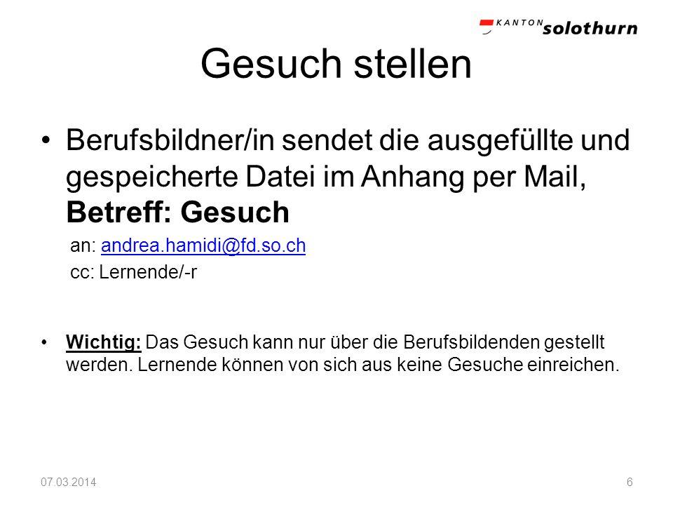 Gesuch stellen Berufsbildner/in sendet die ausgefüllte und gespeicherte Datei im Anhang per Mail, Betreff: Gesuch an: andrea.hamidi@fd.so.chandrea.ham