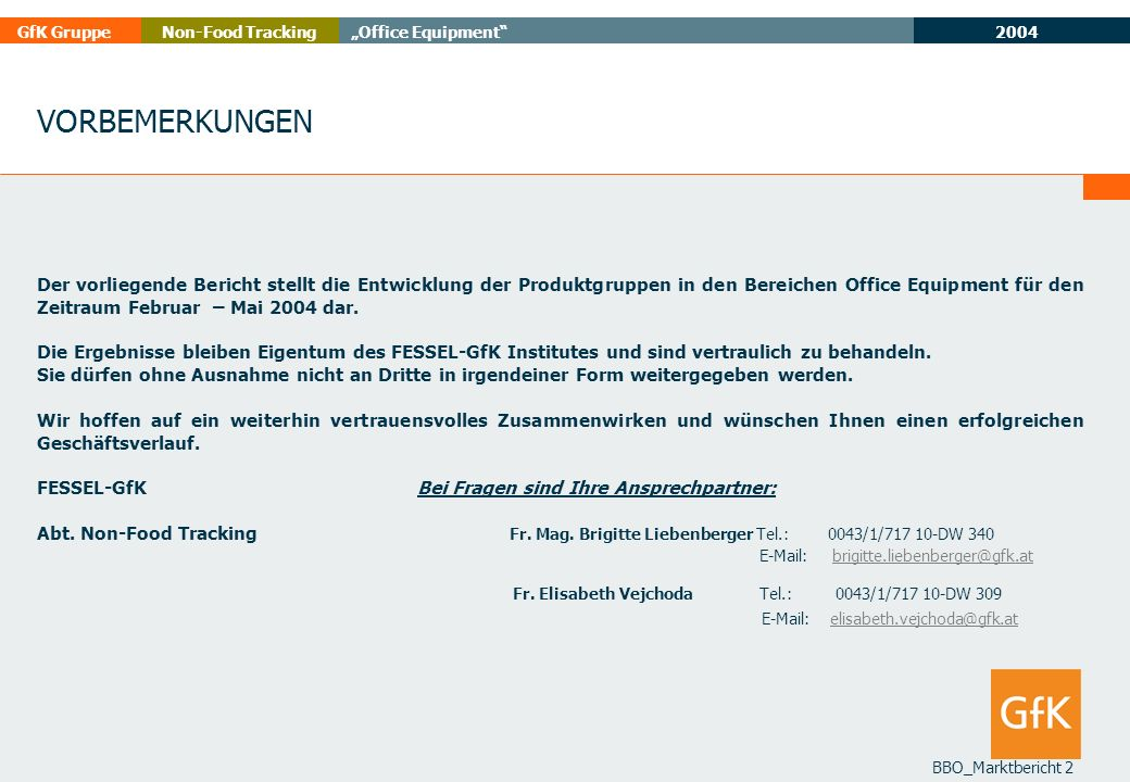 2004 GfK GruppeOffice EquipmentNon-Food Tracking BBO_Marktbericht 23 DRUCKER DURCHSCHNITTSPREISENTWICKLUNG Feb – May 2003:2004 GfK - PANELMARKT 2003:2004 +/- % DURCHSCHNITTSPREIS Feb.-May 2004 DOT MATRIX INK JET LASER / LED 528,21 130,82 650,36
