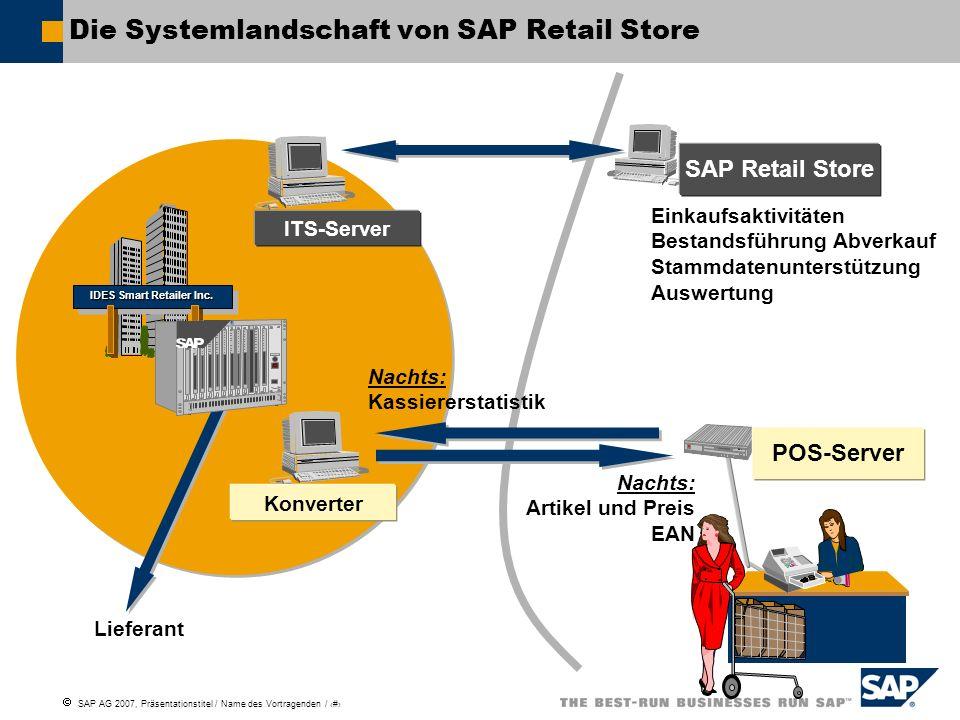 SAP AG 2007, Präsentationstitel / Name des Vortragenden / # Die Systemlandschaft von SAP Retail Store IDES Smart Retailer Inc.