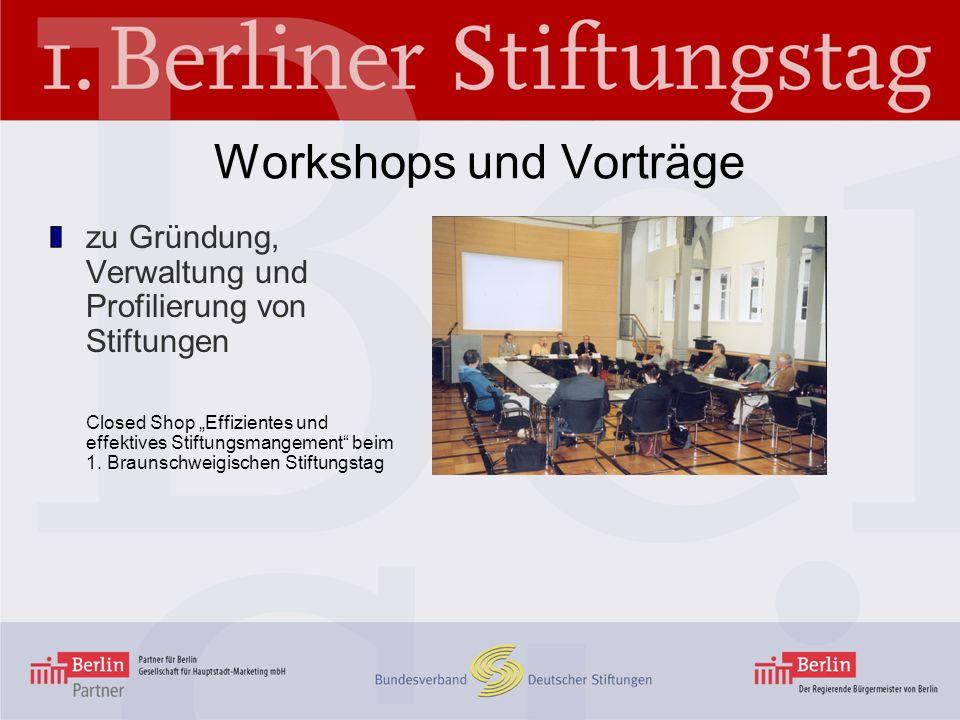 Workshops und Vorträge zu Gründung, Verwaltung und Profilierung von Stiftungen Closed Shop Effizientes und effektives Stiftungsmangement beim 1.
