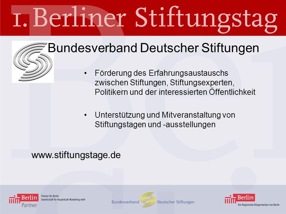 Bundesverband Deutscher Stiftungen Förderung des Erfahrungsaustauschs zwischen Stiftungen, Stiftungsexperten, Politikern und der interessierten Öffent