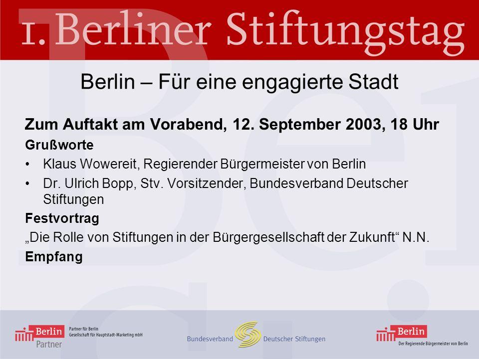 Zum Auftakt am Vorabend, 12. September 2003, 18 Uhr Grußworte Klaus Wowereit, Regierender Bürgermeister von Berlin Dr. Ulrich Bopp, Stv. Vorsitzender,