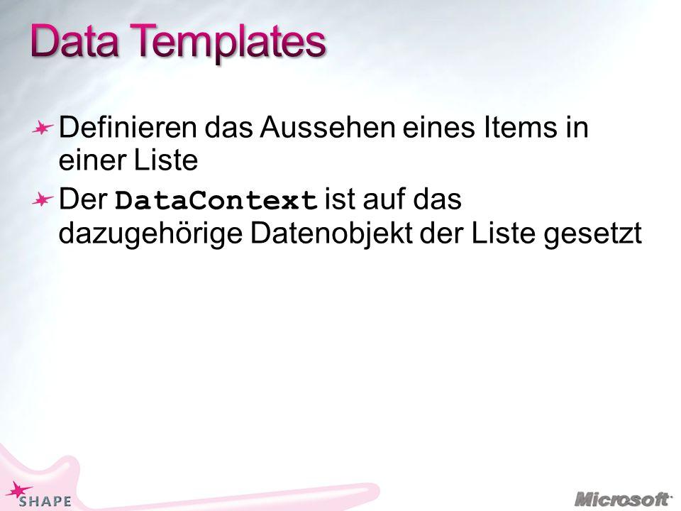 Definieren das Aussehen eines Items in einer Liste Der DataContext ist auf das dazugehörige Datenobjekt der Liste gesetzt