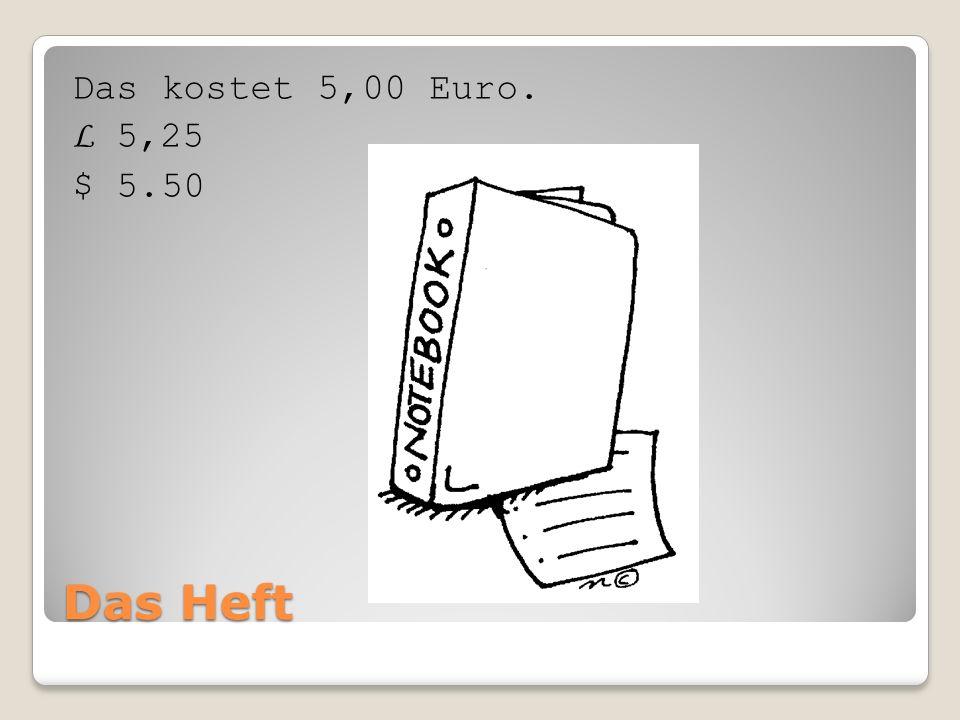 Das Heft Das kostet 5,00 Euro. L 5,25 $ 5.50
