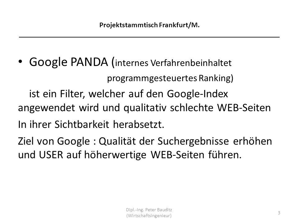 Projektstammtisch Frankfurt/M. ______________________________________________________________________ Google PANDA ( internes Verfahrenbeinhaltet prog