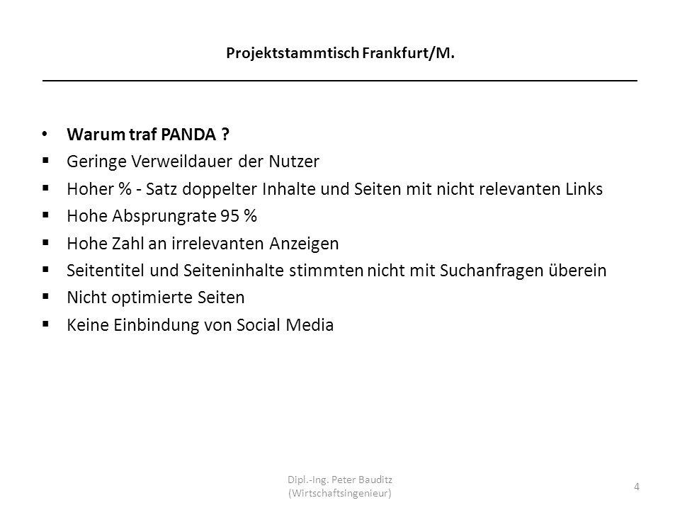 Projektstammtisch Frankfurt/M. ______________________________________________________________________ Warum traf PANDA ? Geringe Verweildauer der Nutz