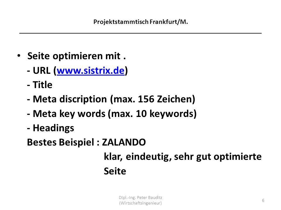 Projektstammtisch Frankfurt/M. _____________________________________________________________________ Seite optimieren mit. - URL (www.sistrix.de)www.s