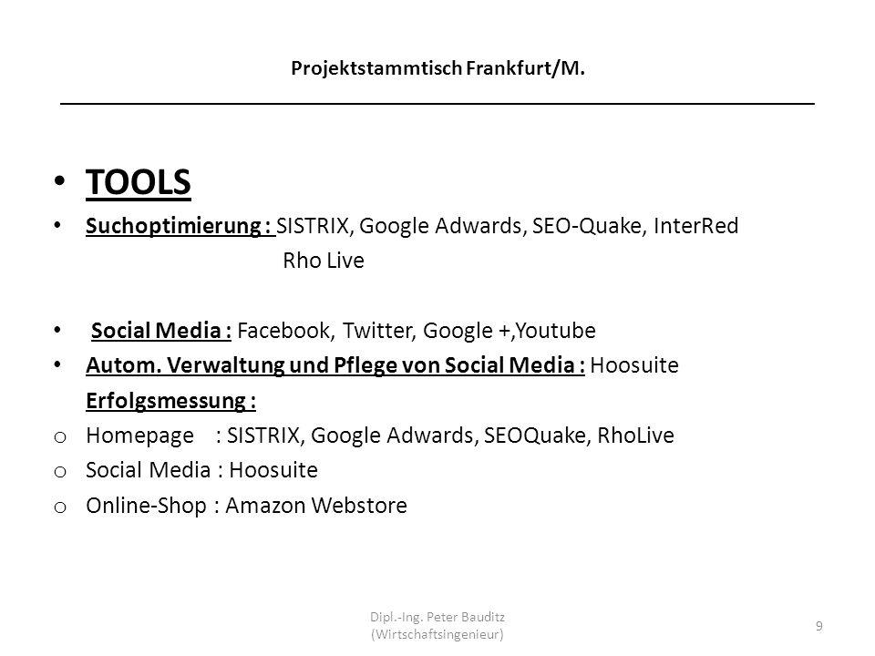 Projektstammtisch Frankfurt/M. _____________________________________________________________________ TOOLS Suchoptimierung : SISTRIX, Google Adwards,