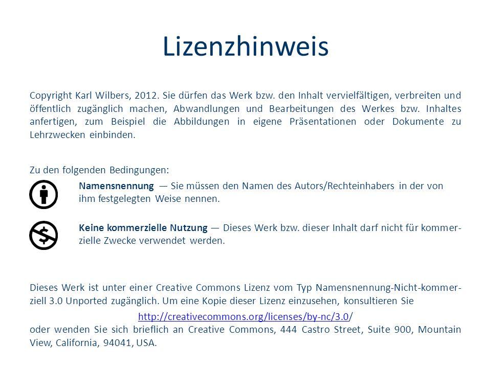 Lizenzhinweis Copyright Karl Wilbers, 2012. Sie dürfen das Werk bzw. den Inhalt vervielfältigen, verbreiten und öffentlich zugänglich machen, Abwandlu