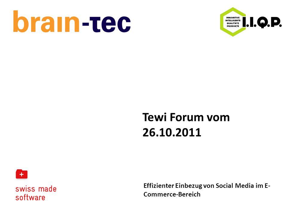 Tewi Forum vom 26.10.2011 Effizienter Einbezug von Social Media im E- Commerce-Bereich