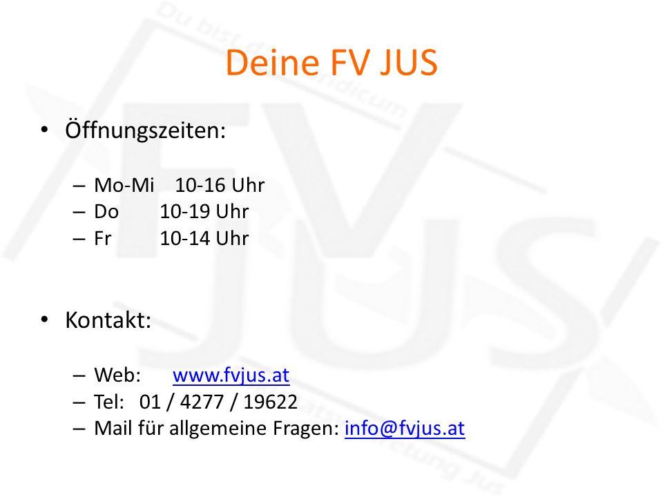 Deine FV JUS Öffnungszeiten: – Mo-Mi 10-16 Uhr – Do 10-19 Uhr – Fr 10-14 Uhr Kontakt: – Web: www.fvjus.atwww.fvjus.at – Tel: 01 / 4277 / 19622 – Mail