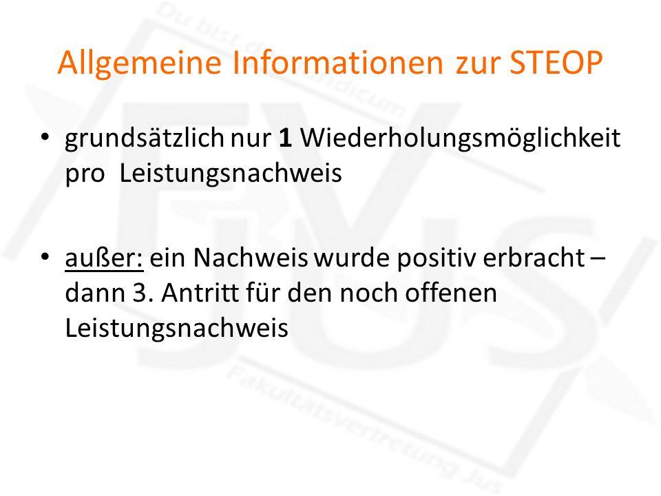 Allgemeine Informationen zur STEOP grundsätzlich nur 1 Wiederholungsmöglichkeit pro Leistungsnachweis außer: ein Nachweis wurde positiv erbracht – dan