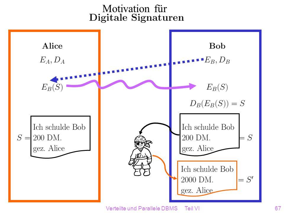 Verteilte und Parallele DBMS Teil VI67 Motivation für