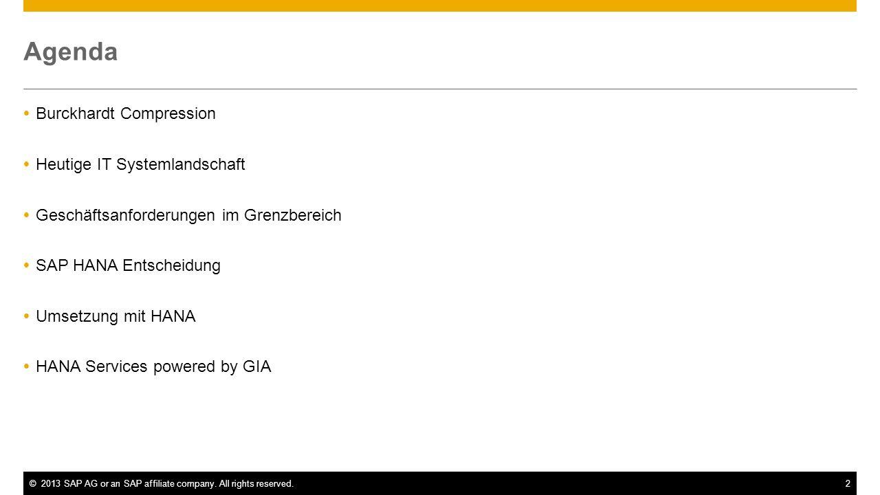 Entscheidung für HANA Gemeinsam mit SAP & GIA geht Burckardt Compression den Schritt in Richtung In-Memory Technolgie