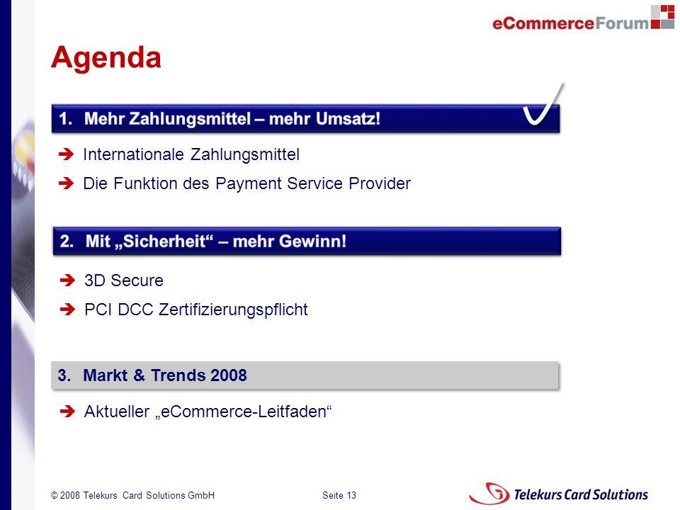 Seite 13 204235204235 © 2008 Telekurs Card Solutions GmbH 1.Mehr Zahlungsmittel – mehr Umsatz! Internationale Zahlungsmittel Die Funktion des Payment