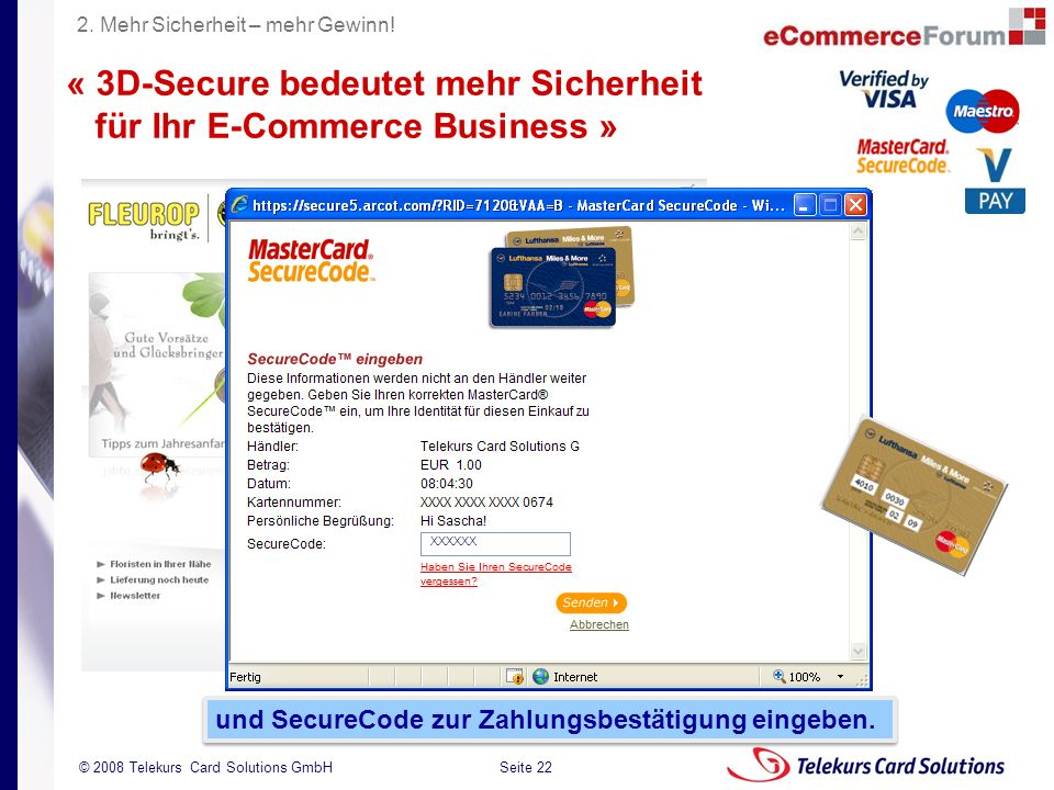 Seite 22 204235204235 © 2008 Telekurs Card Solutions GmbH « 3D-Secure bedeutet mehr Sicherheit für Ihr E-Commerce Business » und SecureCode zur Zahlungsbestätigung eingeben.