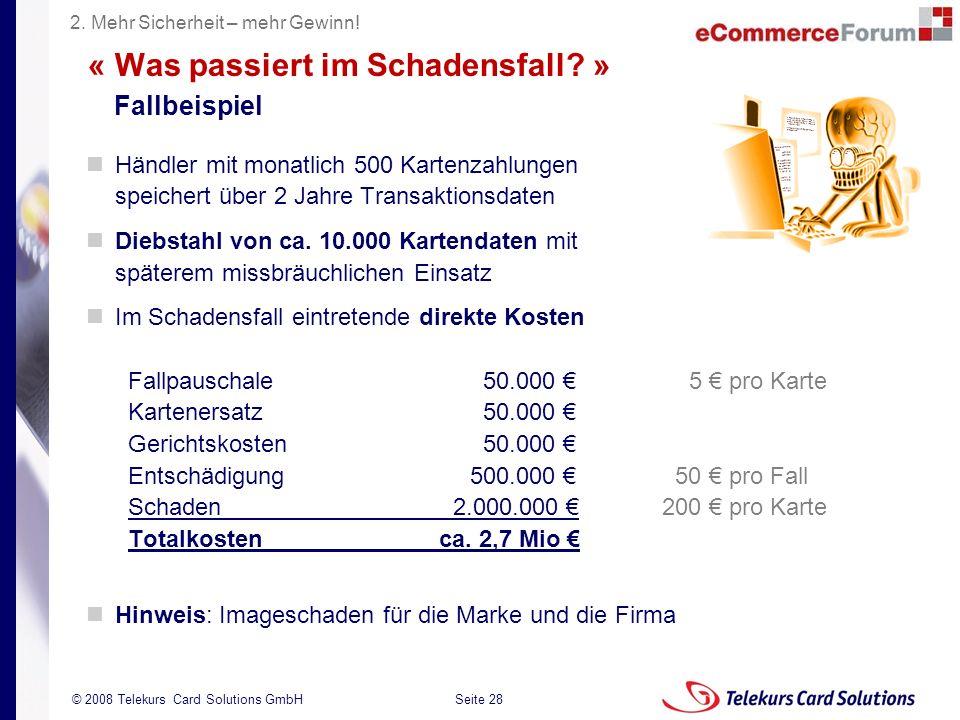 Seite 28 204235204235 © 2008 Telekurs Card Solutions GmbH « Was passiert im Schadensfall? » Fallbeispiel Händler mit monatlich 500 Kartenzahlungen spe