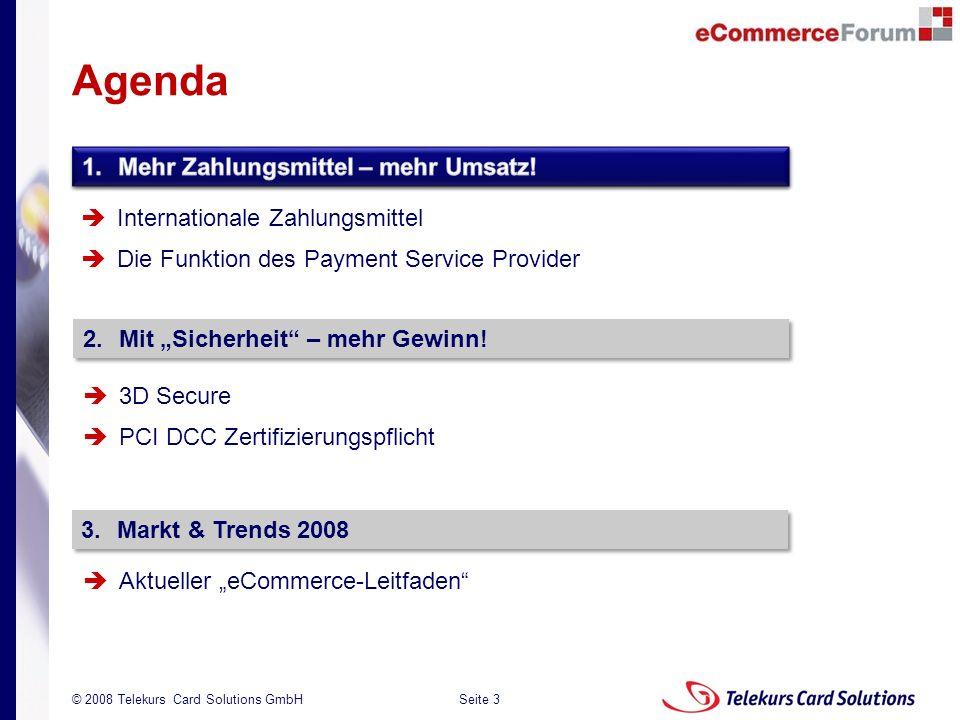 Seite 3 204235204235 © 2008 Telekurs Card Solutions GmbH 1.Mehr Zahlungsmittel – mehr Umsatz! Internationale Zahlungsmittel Die Funktion des Payment S