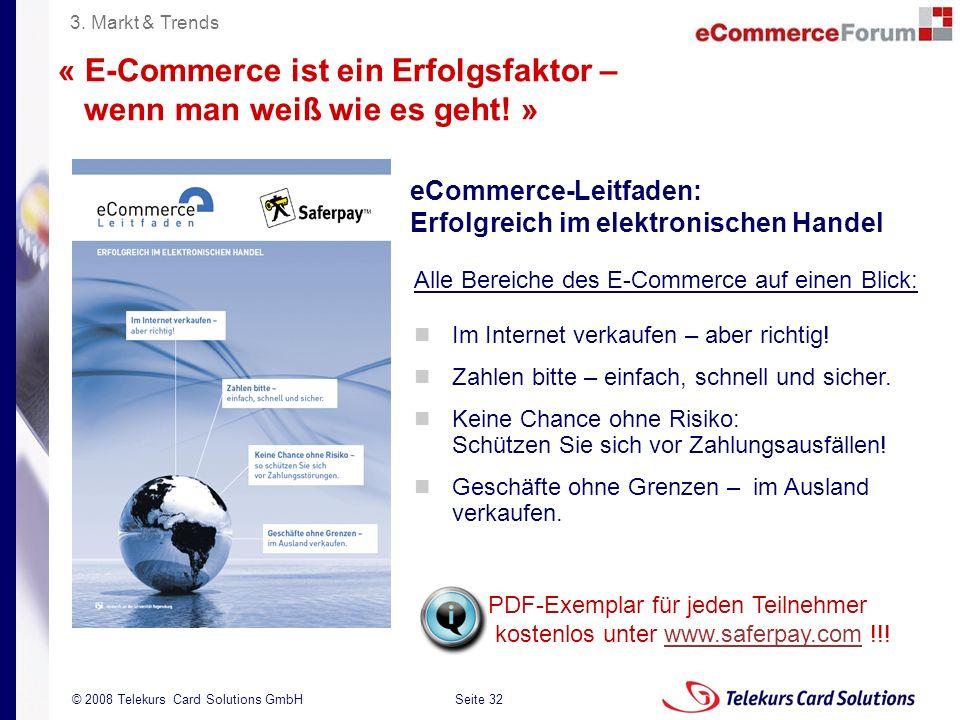 Seite 32 204235204235 © 2008 Telekurs Card Solutions GmbH « E-Commerce ist ein Erfolgsfaktor – wenn man weiß wie es geht! » Alle Bereiche des E-Commer