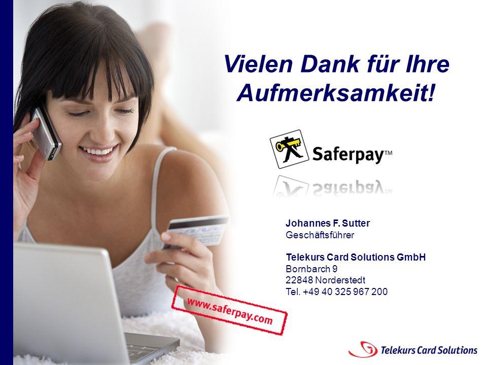 Seite 51 204235204235 © 2008 Telekurs Card Solutions GmbH Seite 51 yxyx Vielen Dank für Ihre Aufmerksamkeit! Johannes F. Sutter Geschäftsführer Teleku