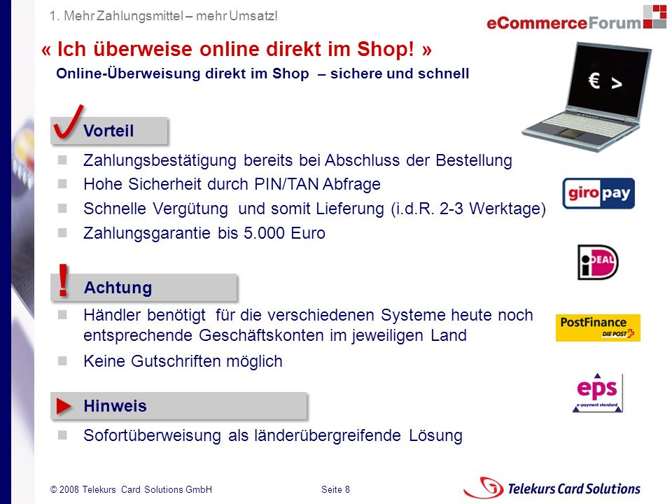 Seite 8 204235204235 © 2008 Telekurs Card Solutions GmbH « Ich überweise online direkt im Shop! » Online-Überweisung direkt im Shop – sichere und schn