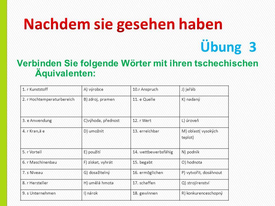 Verbinden Sie folgende Wörter mit ihren tschechischen Äquivalenten: Übung 3 1.