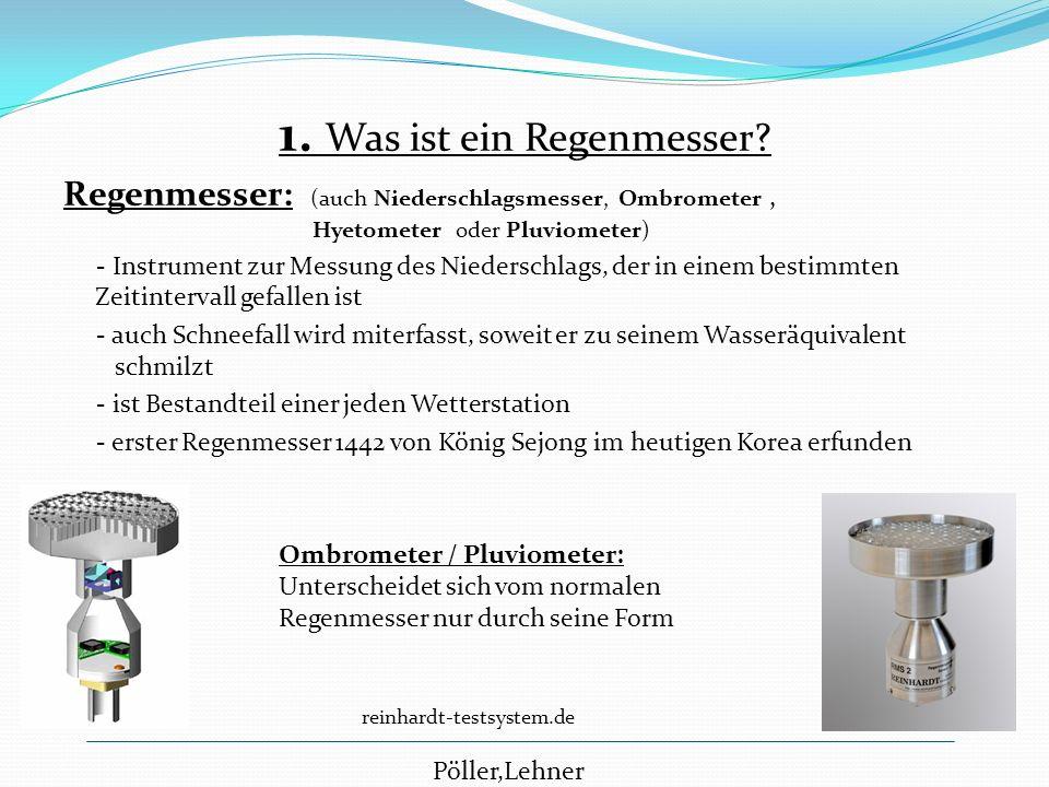 1. Was ist ein Regenmesser? Regenmesser: (auch Niederschlagsmesser, Ombrometer, Hyetometer oder Pluviometer) - Instrument zur Messung des Niederschlag