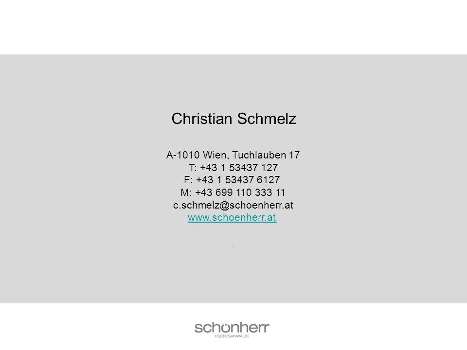 Christian Schmelz A-1010 Wien, Tuchlauben 17 T: +43 1 53437 127 F: +43 1 53437 6127 M: +43 699 110 333 11 c.schmelz@schoenherr.at www.schoenherr.at ww