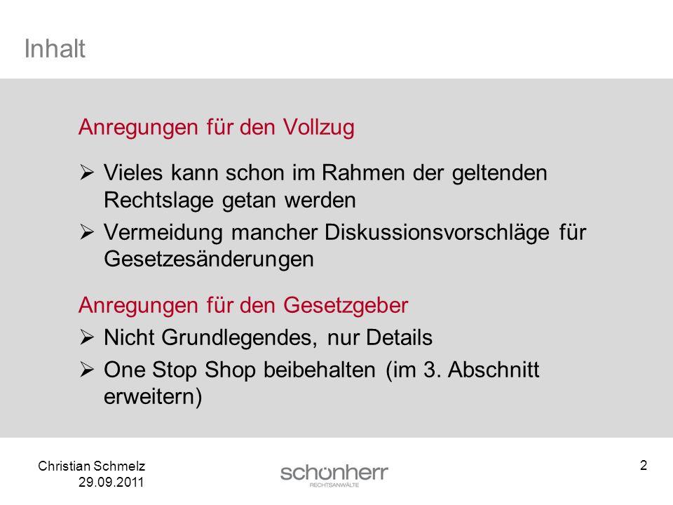 Christian Schmelz 29.09.2011 Inhalt Anregungen für den Vollzug Vieles kann schon im Rahmen der geltenden Rechtslage getan werden Vermeidung mancher Di