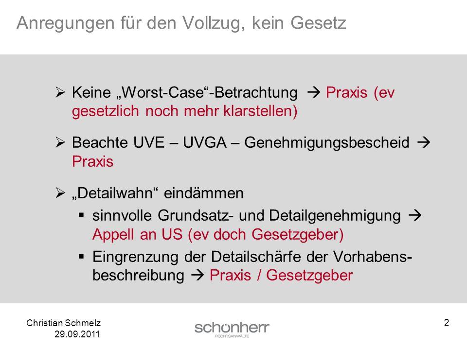 Christian Schmelz 29.09.2011 Anregungen für den Vollzug, kein Gesetz Keine Worst-Case-Betrachtung Praxis (ev gesetzlich noch mehr klarstellen) Beachte