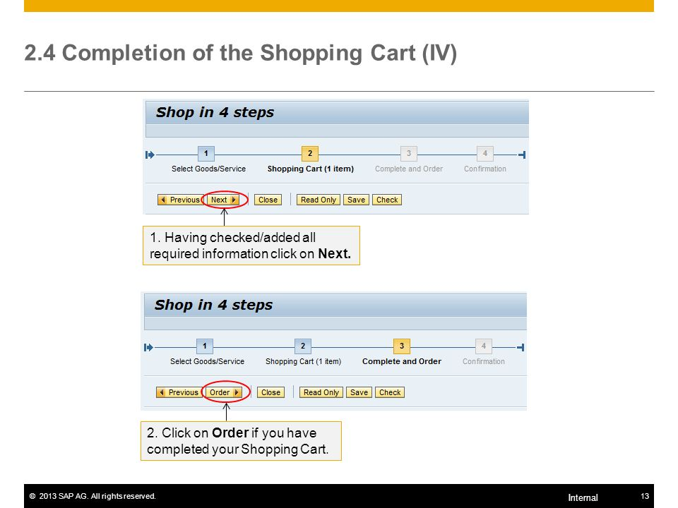 ©2013 SAP AG.All rights reserved.13 Internal 2.4 Completion of the Shopping Cart (IV) 2.