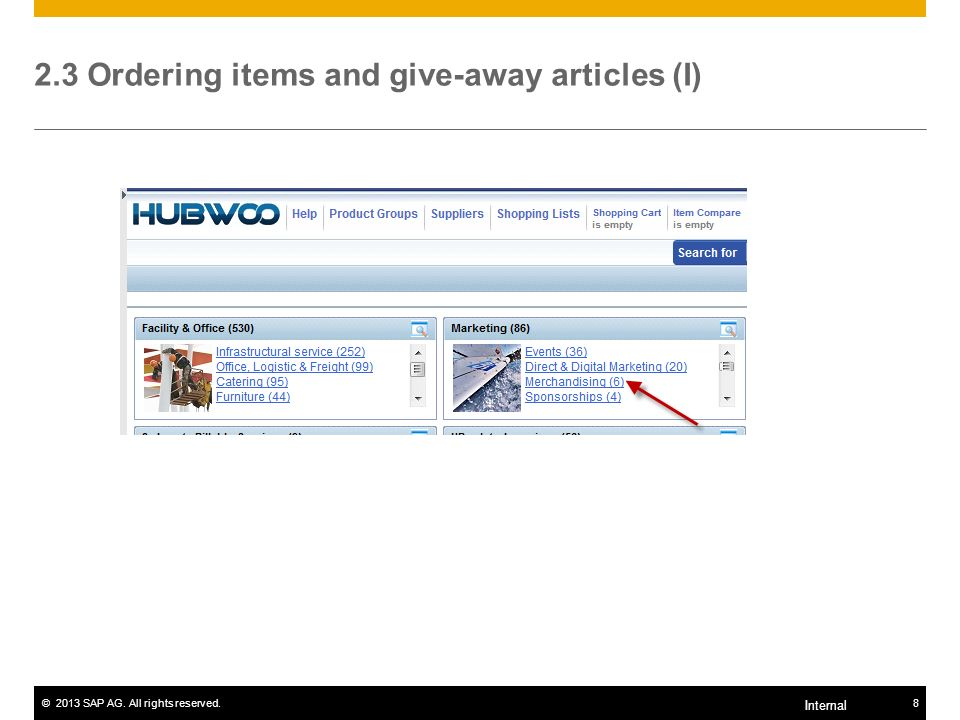 ©2013 SAP AG. All rights reserved.8 Internal 2.3 Ordering items and give-away articles (I)