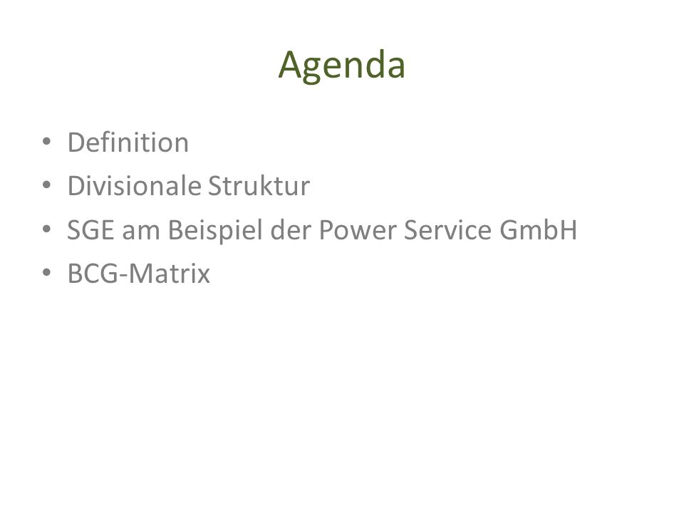 Agenda Definition Divisionale Struktur SGE am Beispiel der Power Service GmbH BCG-Matrix