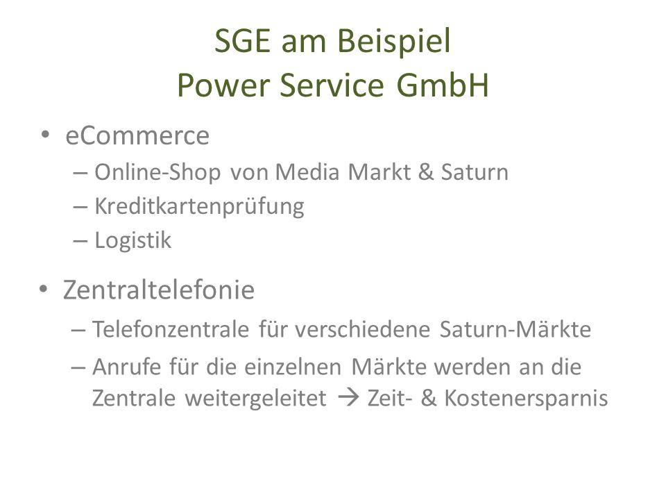 SGE am Beispiel Power Service GmbH eCommerce – Online-Shop von Media Markt & Saturn – Kreditkartenprüfung – Logistik Zentraltelefonie – Telefonzentral