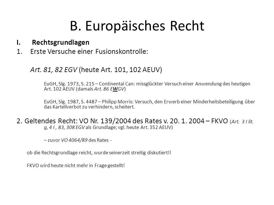 B. Europäisches Recht I.Rechtsgrundlagen 1.Erste Versuche einer Fusionskontrolle: Art. 81, 82 EGV (heute Art. 101, 102 AEUV) EuGH, Slg. 1973, S. 215 –