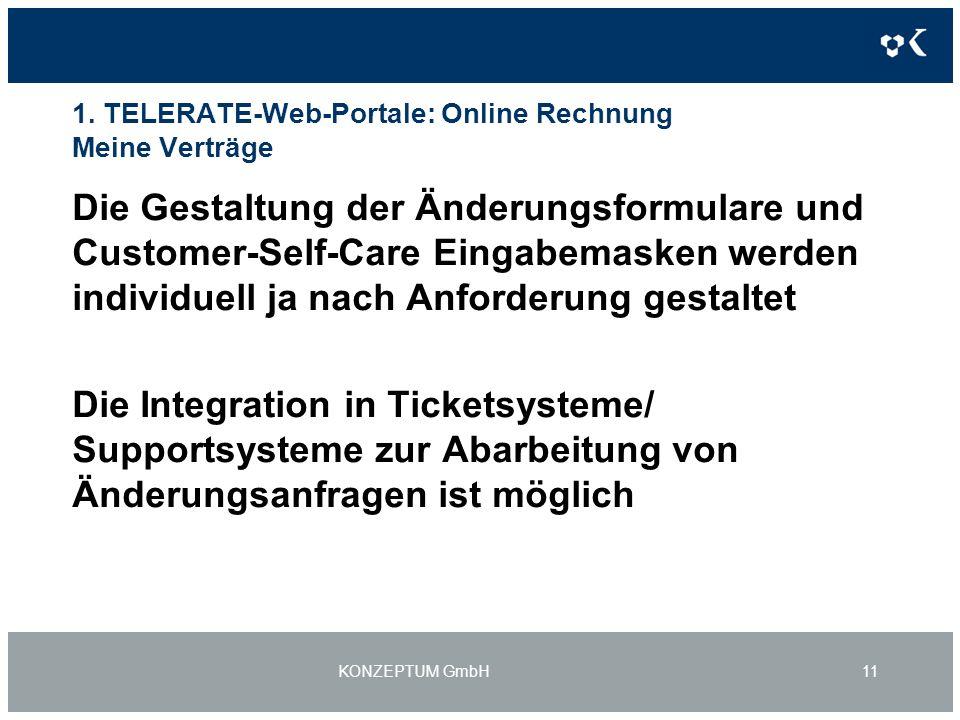 1. TELERATE-Web-Portale: Online Rechnung Meine Verträge Die Gestaltung der Änderungsformulare und Customer-Self-Care Eingabemasken werden individuell