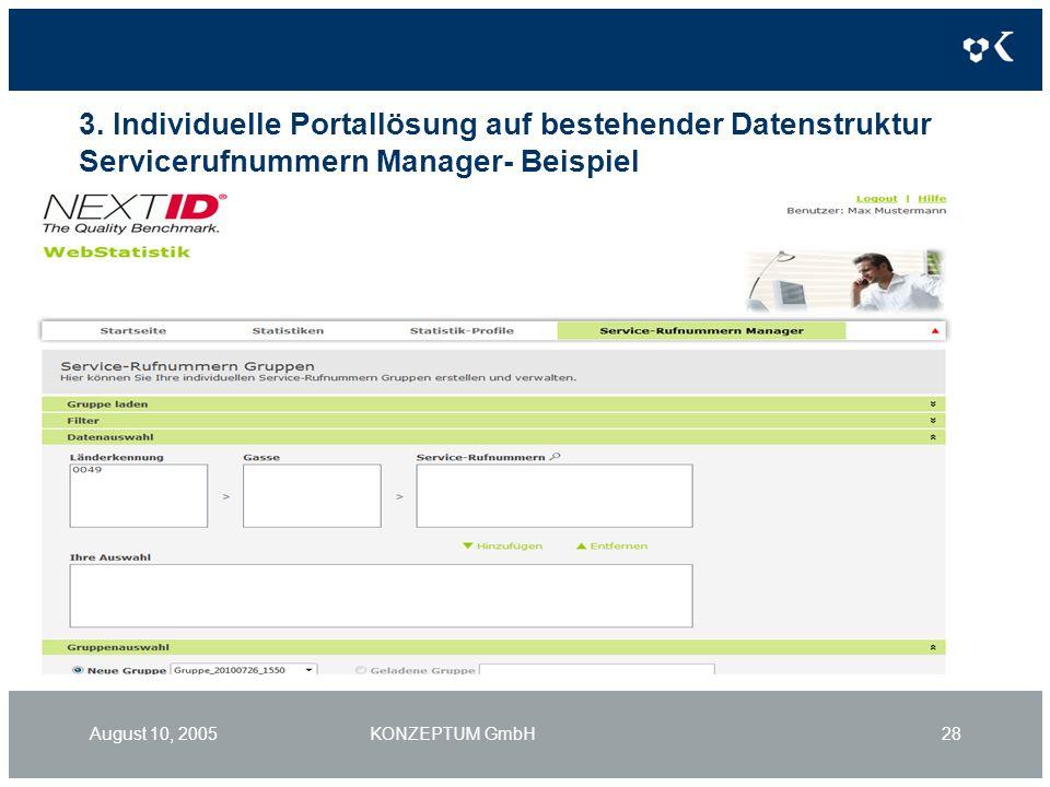 3. Individuelle Portallösung auf bestehender Datenstruktur Servicerufnummern Manager- Beispiel August 10, 2005KONZEPTUM GmbH28