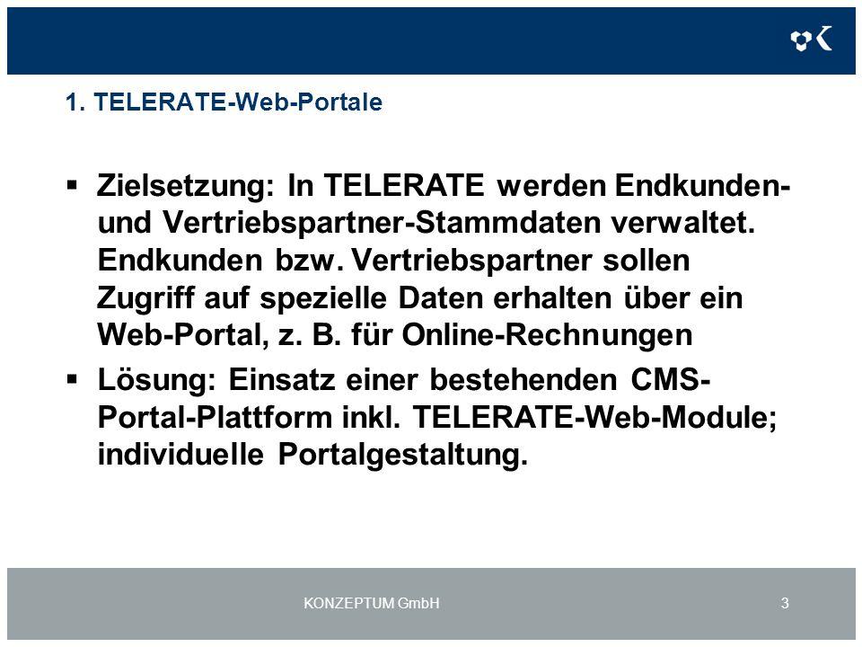 1. TELERATE-Web-Portale Zielsetzung: In TELERATE werden Endkunden- und Vertriebspartner-Stammdaten verwaltet. Endkunden bzw. Vertriebspartner sollen Z