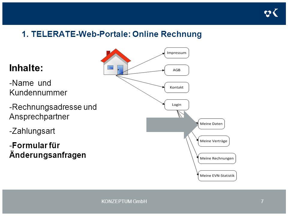 1. TELERATE-Web-Portale: Online Rechnung KONZEPTUM GmbH7 Inhalte: -Name und Kundennummer -Rechnungsadresse und Ansprechpartner -Zahlungsart -Formular