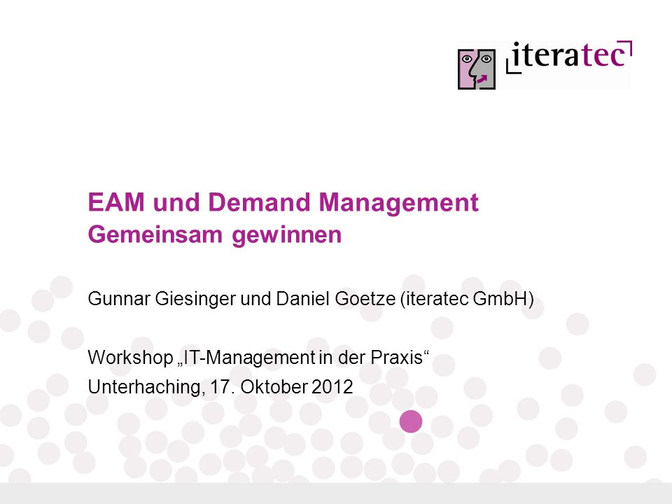 © 2012 iteratec GmbH 22 Das Wichtigste in Kürze EAM als Informationslieferant für das Demand Management Das Demand Management nutzt die EAM-Datenbasis sowie das Analyse-, Gestaltungs- und Planungsinstrumentarium von EAM.