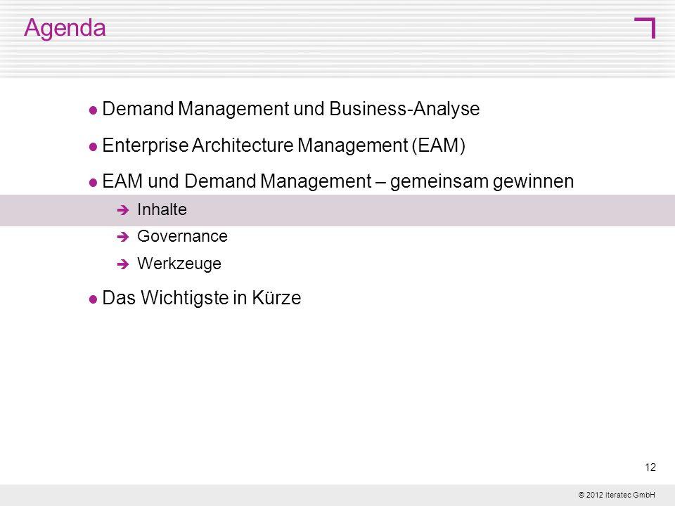 © 2012 iteratec GmbH 12 Agenda Demand Management und Business-Analyse Enterprise Architecture Management (EAM) EAM und Demand Management – gemeinsam g