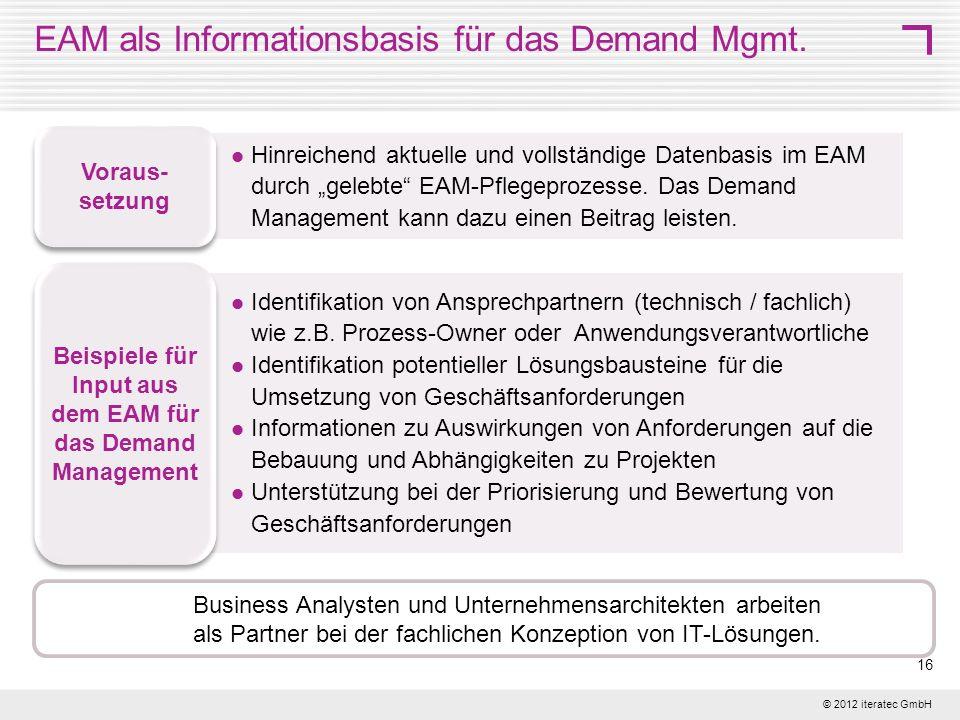 © 2012 iteratec GmbH 16 Identifikation von Ansprechpartnern (technisch / fachlich) wie z.B. Prozess-Owner oder Anwendungsverantwortliche Identifikatio
